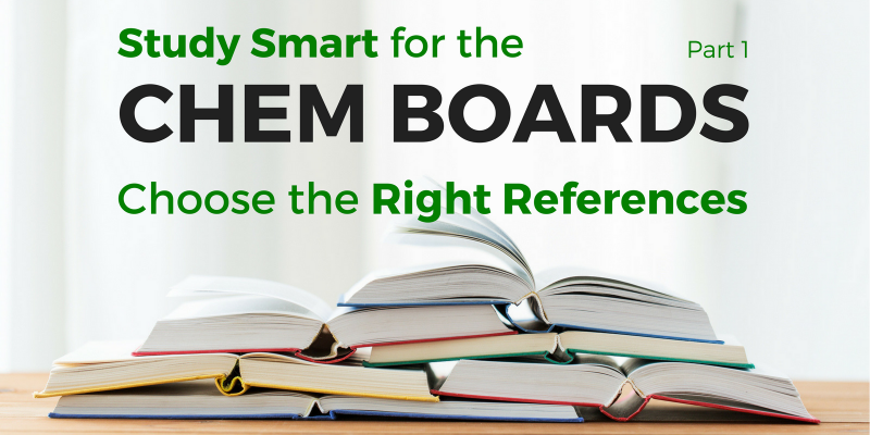 Study Smart For The CHEM BOARDS: Choose The Right References