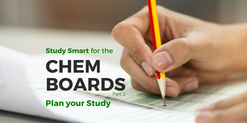 Study Smart For The CHEM BOARDS: Plan Your Study