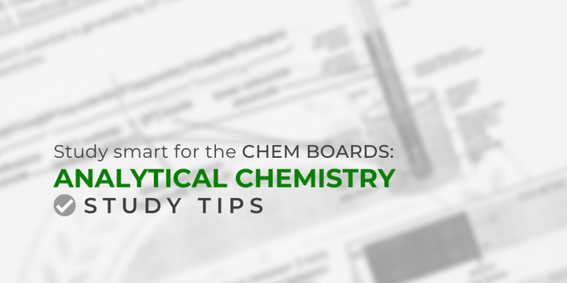 Study Smart For The Chem Boards: Analytical Chemistry Study Tips