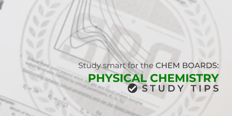 Study Smart For The Chem Boards: Physical Chemistry Study Tips