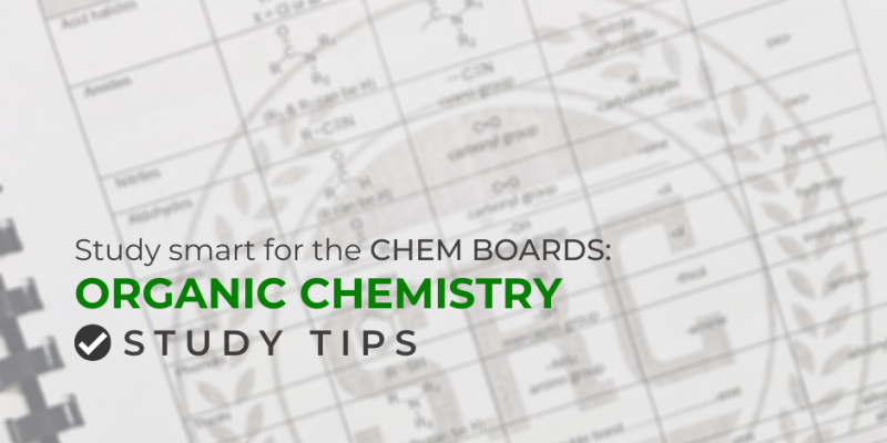 Study Smart For The Chem Boards: Organic Chemistry Study Tips