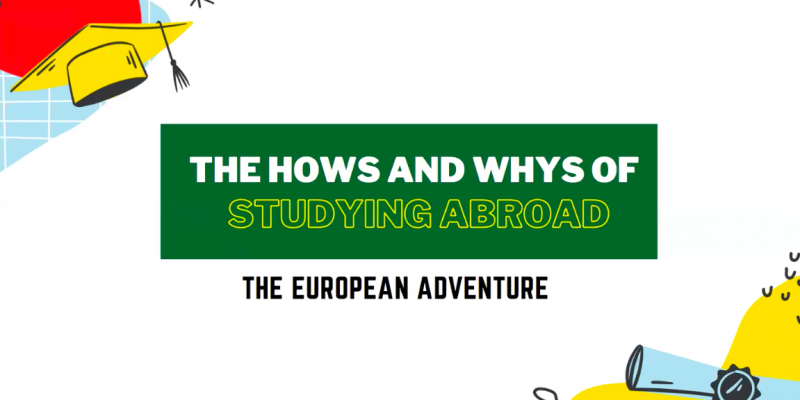 The Hows And Whys Of Studying Abroad